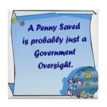 Penny Saved Tile Coaster