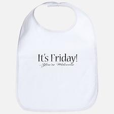 It's Friday! ...you're welcom Bib