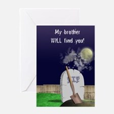 My brother will find you, Greeting Card