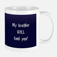 My brother will find you, Mug
