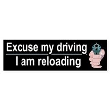 Excuse my driving I am reloading
