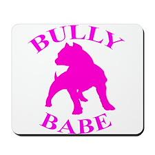 Bully Babe Mousepad