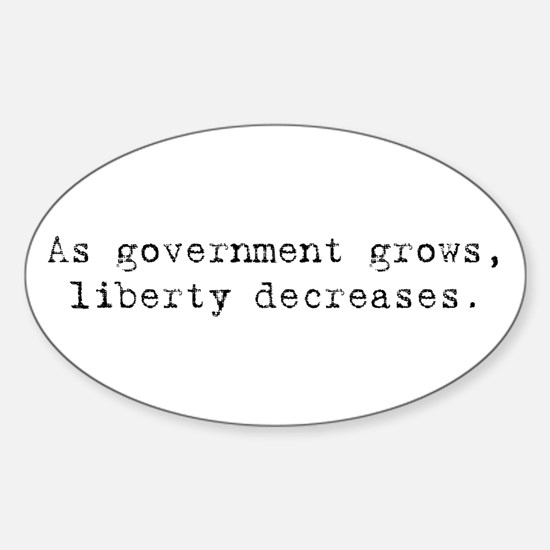 Government grows, liberty dec Oval Decal