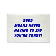 """""""Beer Means ......"""" Rectangle Magnet"""