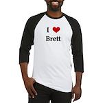 I Love Brett Baseball Jersey