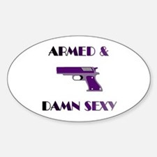 Armed & Damn Sexy Oval Decal