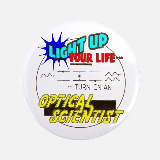 """Light up your life ... 3.5"""" Button"""