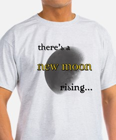 There's A New Moon Rising... T-Shirt