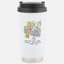 ... just ain't what it used t Travel Mug