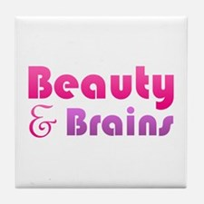 Just Beauty and Brains Tile Coaster