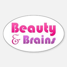 Just Beauty and Brains Oval Decal