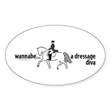 wannabe ... a dressage diva Oval Decal