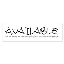 Available for you Bumper Bumper Sticker