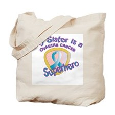 Sister Ovarian Cancer Superhe Tote Bag