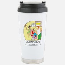 Tell you what ... you count t Travel Mug