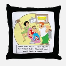 Tell you what ... you count t Throw Pillow