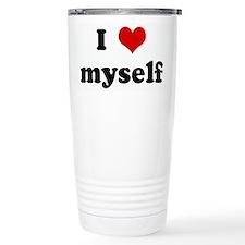 I Love myself Travel Coffee Mug