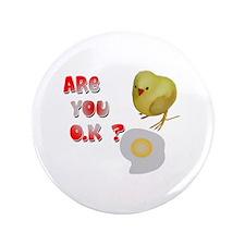 "Are you O.K ? 3.5"" Button"