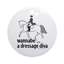 wannabe ... a dressage diva Ornament (Round)