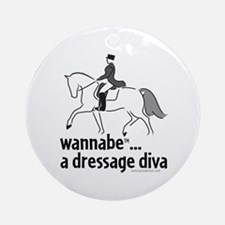 wannabe ... a dressage diva Ornament (Round)