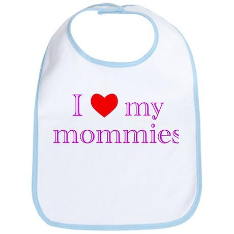I Love My Mommies Bib