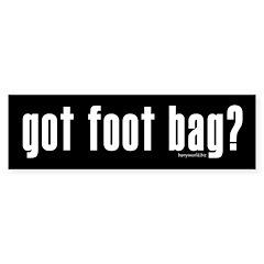 got foot bag? Bumper Sticker (10 pk)
