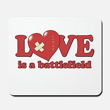 Love is a Battlefield Mousepad