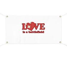 Love is a Battlefield Banner