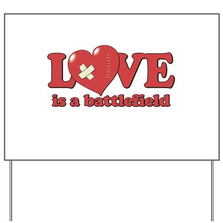 Love is a Battlefield Yard Sign