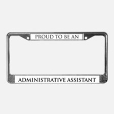 Proud Administrative Assistan License Plate Frame