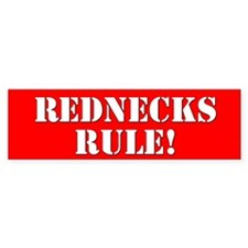 REDNECKS RULE! (Bumper Sticker)