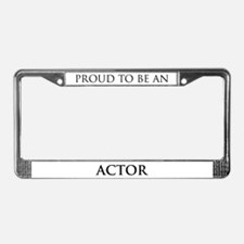 Proud Actor License Plate Frame