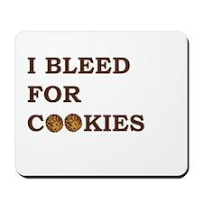 I Bleed for Cookies Mousepad