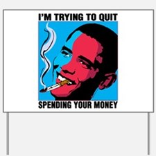 Obama Trying To Quit Yard Sign