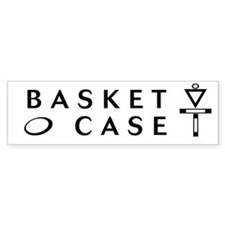 Basket Case Bumper Bumper Bumper Sticker