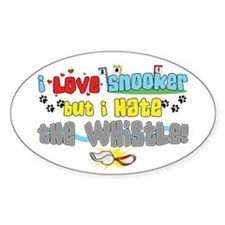 Love Snooker Hate Whistle Oval Decal