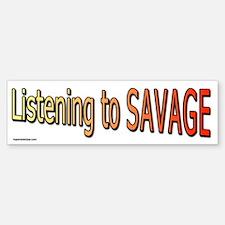 Listening to Savage Bumper Bumper Bumper Sticker