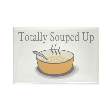 Totally Souped Up Rectangle Magnet (10 pack)