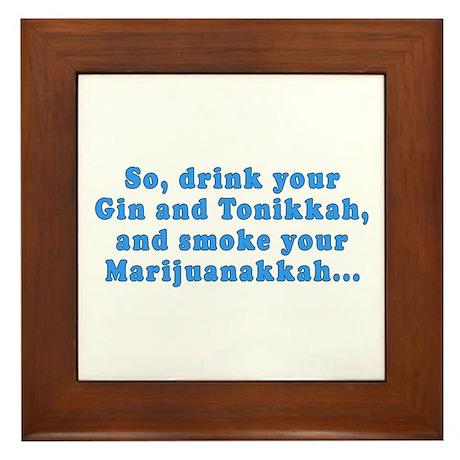 'Gin and Tonikkah, Marijuanakkah' Framed Tile