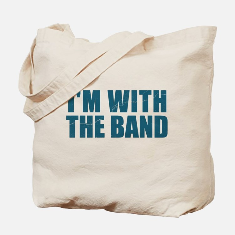 Im With the Band Tote Bag