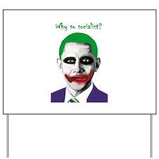 Obama - Why So Socialist? Yard Sign