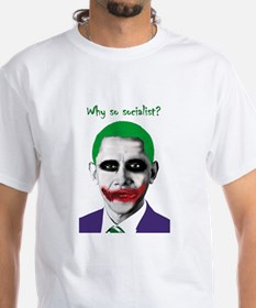 Obama - Why So Socialist? Shirt