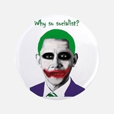 """Obama - Why So Socialist? 3.5"""" Button"""