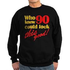 Funny 90th Birthday Gag Gifts Sweatshirt