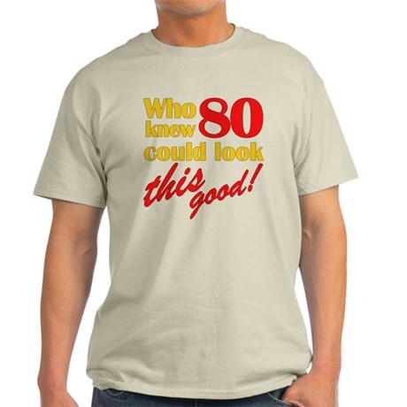 Funny 80th Birthday Gag Gifts Light T-Shirt