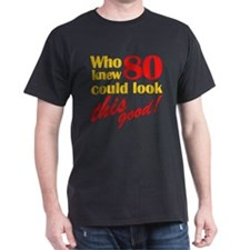 Funny 80th Birthday Gag Gifts T-Shirt