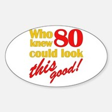 Funny 80th Birthday Gag Gifts Oval Decal