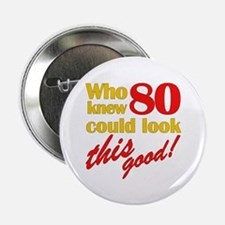 """Funny 80th Birthday Gag Gifts 2.25"""" Button"""