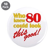 """Funny 80th Birthday Gag Gifts 3.5"""" Button (10 pack"""