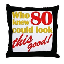 Funny 80th Birthday Gag Gifts Throw Pillow